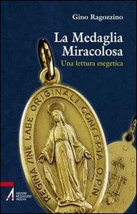 Libro La medaglia miracolosa. Una lettura esegetica Gino Ragozzino