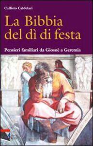 La Bibbia del dì di festa. Vol. 4: Pensieri familiari da Giosuè a Geremia.