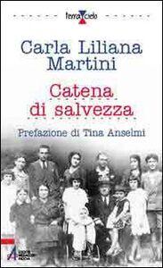 Libro Catena di salvezza. Solidarietà nella lotta contro la barbarie nazifascista Carla L. Martini