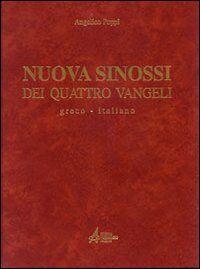 Nuova sinossi dei quattro vangeli. Testo greco-italiano. Vol. 1: Testo.