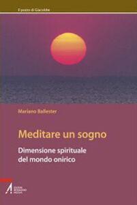 Foto Cover di Meditare un sogno. Dimensione spirituale del mondo onirico, Libro di Mariano Ballester, edito da EMP