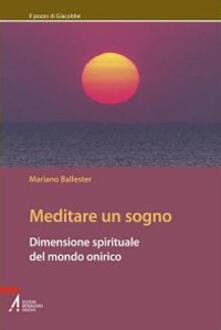Mercatinidinataletorino.it Meditare un sogno. Dimensione spirituale del mondo onirico Image