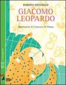 Giacomo Leopardo - Roberto Pavanello,Francesca Di Chiara - copertina