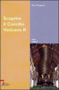 Scoprire il Concilio Vatica...