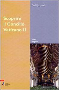 Scoprire il Concilio Vaticano II