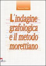 L' indagine grafologica e il metodo morettiano