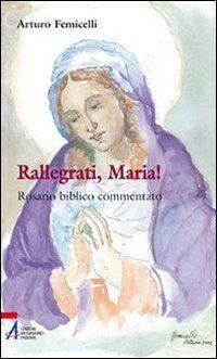 Rallegrati, Maria! Rosario biblico commentato