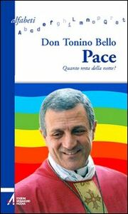 Foto Cover di Pace. Quanto resta della notte?, Libro di Antonio Bello, edito da EMP