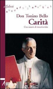 Libro Carità. Con viscere di misericordia Antonio Bello
