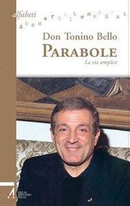 Libro Parabole. La via semplice Antonio Bello