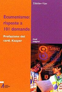 Libro Ecumenismo: risposte a 101 domande Zdzislaw Kijas