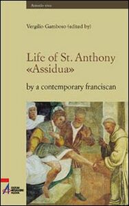 Life of st. Anthony. «Assidua» by a contemporary franciscan