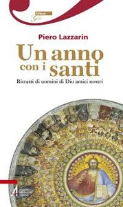 Libro Un anno con i santi. Ritratti di uomini di Dio amici nostri