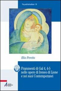 Frammenti di Gal 4, 4-5 nelle opere di Ireneo di Lione e nei suoi contemporanei