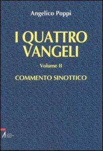 I quattro vangeli. Vol. 2: Commento sinottico.