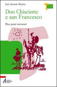 Don Chisciotte e San Francesco. Due pazzi necessari