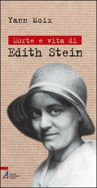 Morte e vita di Edith Stein