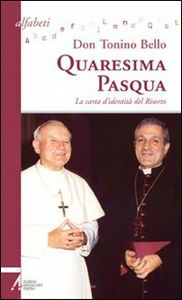 Libro Quaresima-Pasqua. La carta d'identità del risorto Antonio Bello