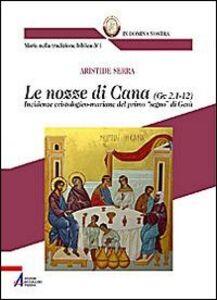 Le nozze di Cana (Gv 2,1-12). Incidenze cristologico-mariane del primo «segno» di Gesù