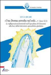 «Una donna avvolta nel sole...». Ap 12, 1. Le raffigurazioni femminili nell'Apocalisse di Giovanni