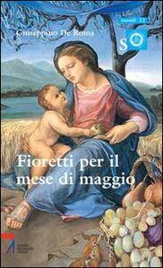 Libro Fioretti per il mese di Maggio. Ragazzi con Maria e Gesù Giuseppino De Roma