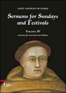 Libro Sermons for Sundays and Festivals. Vol. 4 Antonio di Padova (sant')