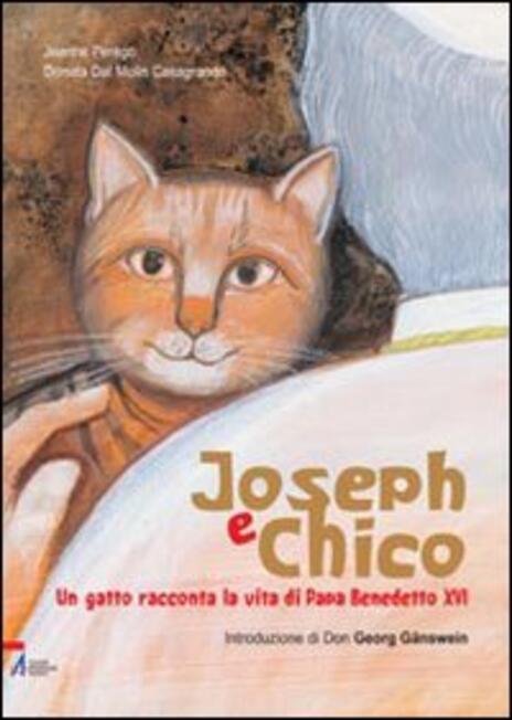 Joseph e Chico. Un gatto racconta la vita di Papa Benedetto XVI - Jeanne Perego - 3