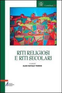 Riti religiosi e riti secolari