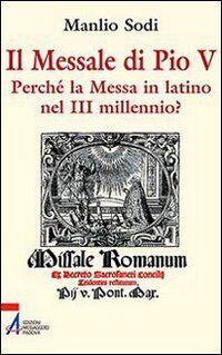 Il messale di Pio V. In latino la messa del III millennio?