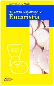 Eucaristia. Per capire il sacramento