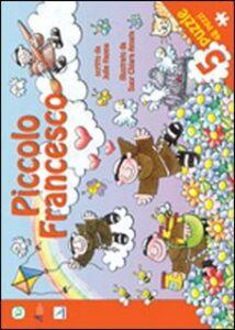 Piccolo Francesco. Con 5 puzzle