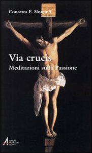 Libro Via crucis. Meditazioni sulla passione Concetta F. Sinopoli