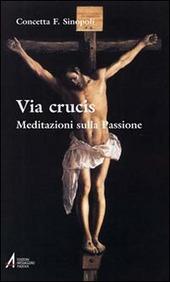 Via crucis. Meditazioni sulla passione