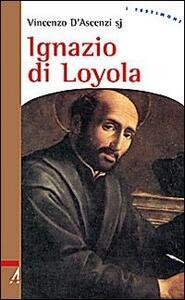 Ignazio di Loyola. Uomo di frontiera tra la chiesa e il mondo