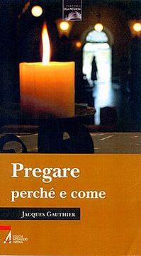 Pregare perché e come