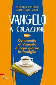 Libro Vangelo a colazione. Feriale Anna M. Rossi , Pierluigi Castaldi