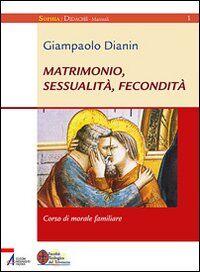 Matrimonio, sessualità, fecondità. Corso di morale familiare