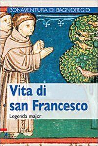 Foto Cover di Vita di san Francesco. Legenda maior, Libro di Bonaventura (san), edito da EMP