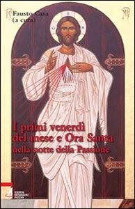 Libro I primi venerdì del mese e ora santa nella notte della passione