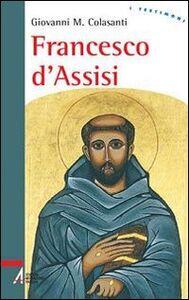 Foto Cover di Francesco d'Assisi, Libro di Giovanni M. Colasanti, edito da EMP
