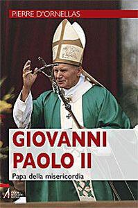 Giovanni Paolo II. Papa della misericordia