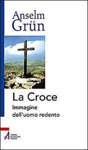 La croce. Immagine dell'uomo redento