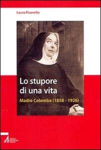 Lo stupore di una vita. Madre Colomba (1858-1926)