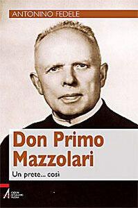 Libro Don Primo Mazzolari. Un prete... così Antonino Fedele