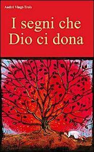 Foto Cover di I segni che Dio ci dona, Libro di André Vingt-Trois, edito da EMP