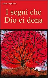 Libro I segni che Dio ci dona André Vingt-Trois
