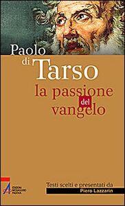 Foto Cover di Paolo di Tarso. La passione del vangelo, Libro di  edito da EMP