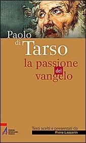 Paolo di Tarso. La passione del vangelo