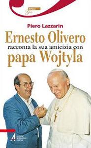 Libro Ernesto Olivero racconta la sua amicizia con papa Wojtyla Piero Lazzarin