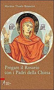 Pregare il Rosario con i Padri della Chiesa